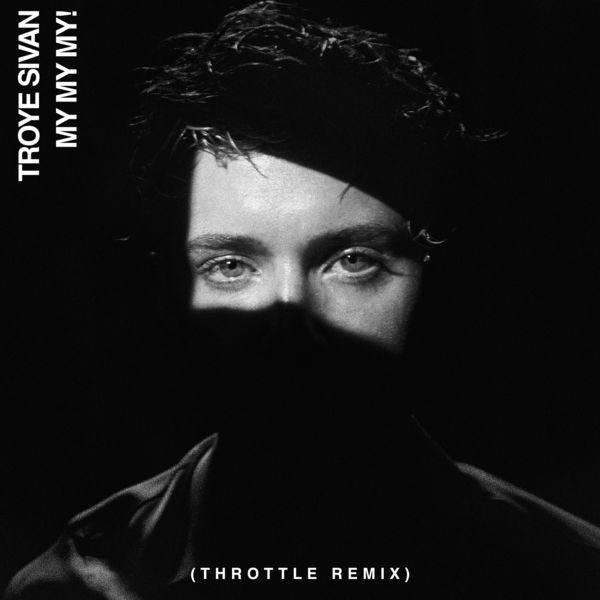 My My My! (Throttle Remix) - Troye Sivan