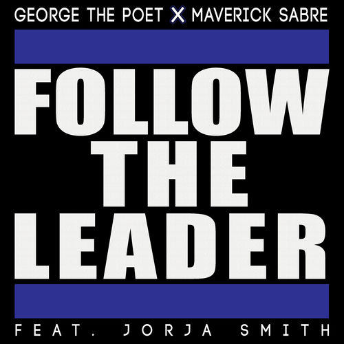 Follow The Leader (Single) - George The Poet - Maverick Sabre