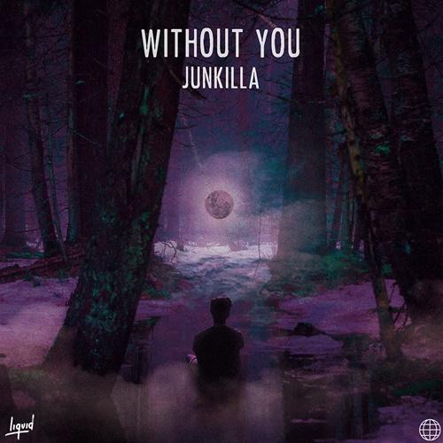 Without You (Single) - Junkilla - TONYB