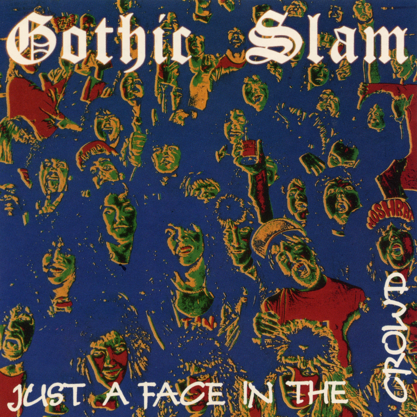 Just a Face In the Crowd - Gothic Slam