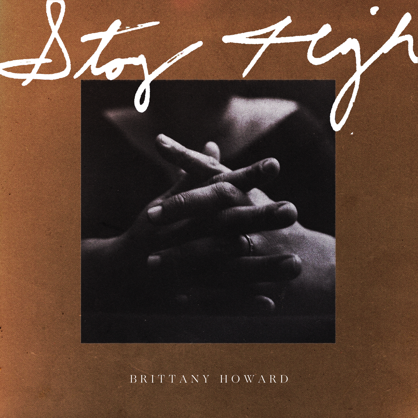 Stay High - Brittany Howard