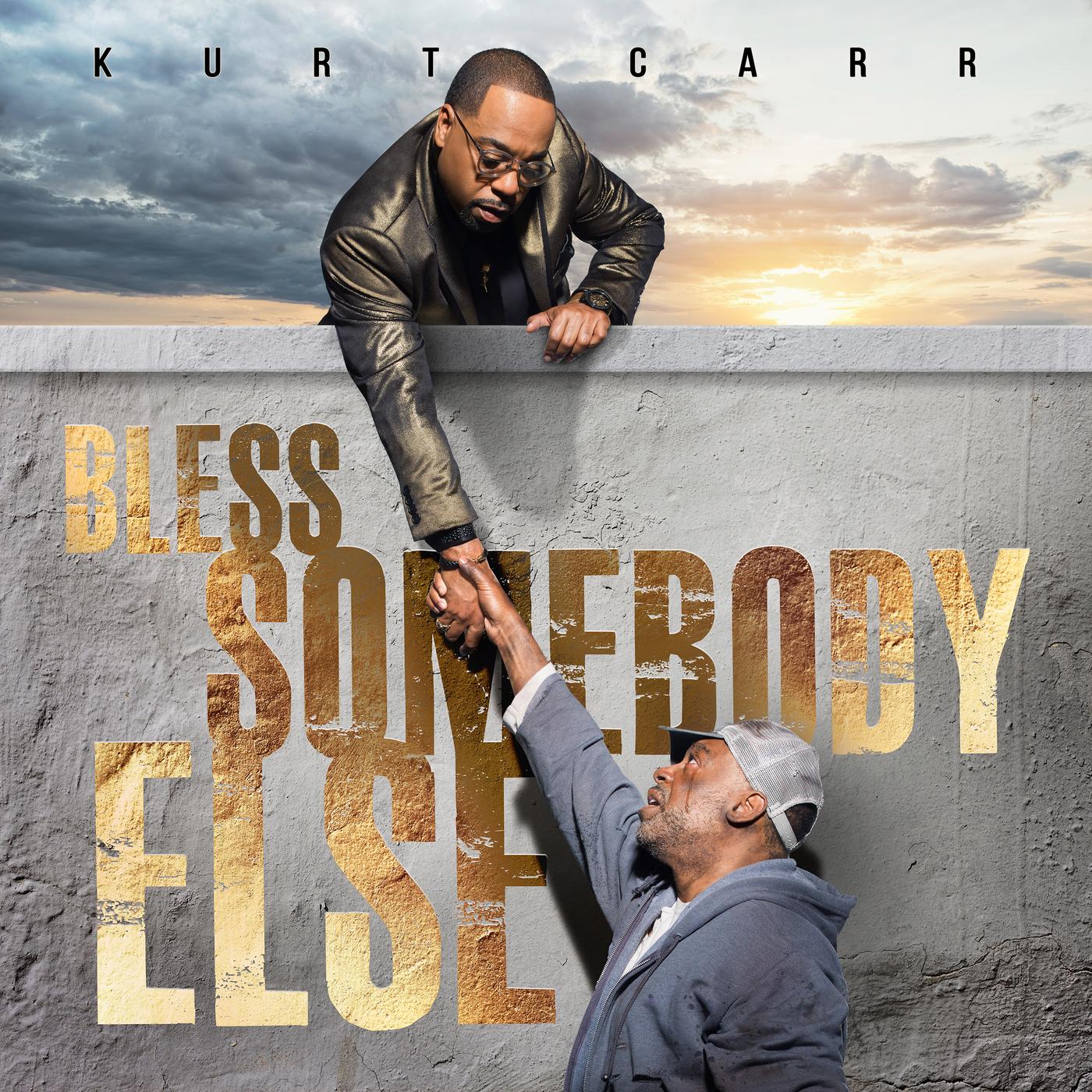 Bless Somebody Else - Kurt Carr