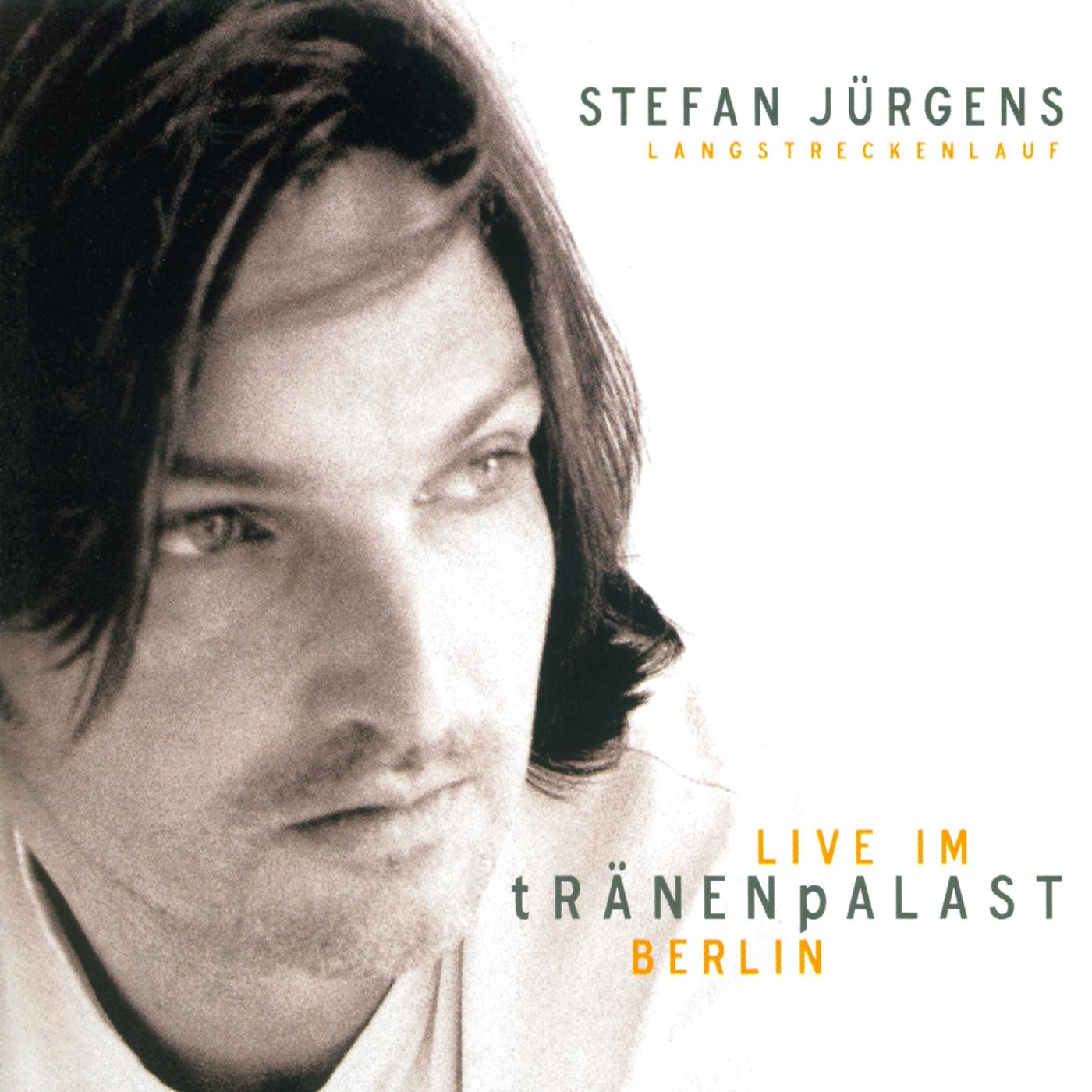 Langstreckenlauf - Live im Tränenpalast - Stefan Jürgens