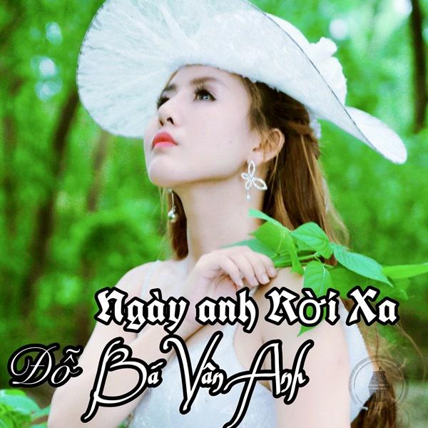 Ngày Anh Rời Xa (Single) - Đỗ Bá Vân Anh