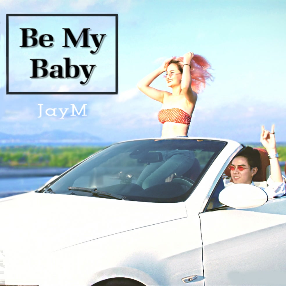 Be My Baby (Single) - JayM