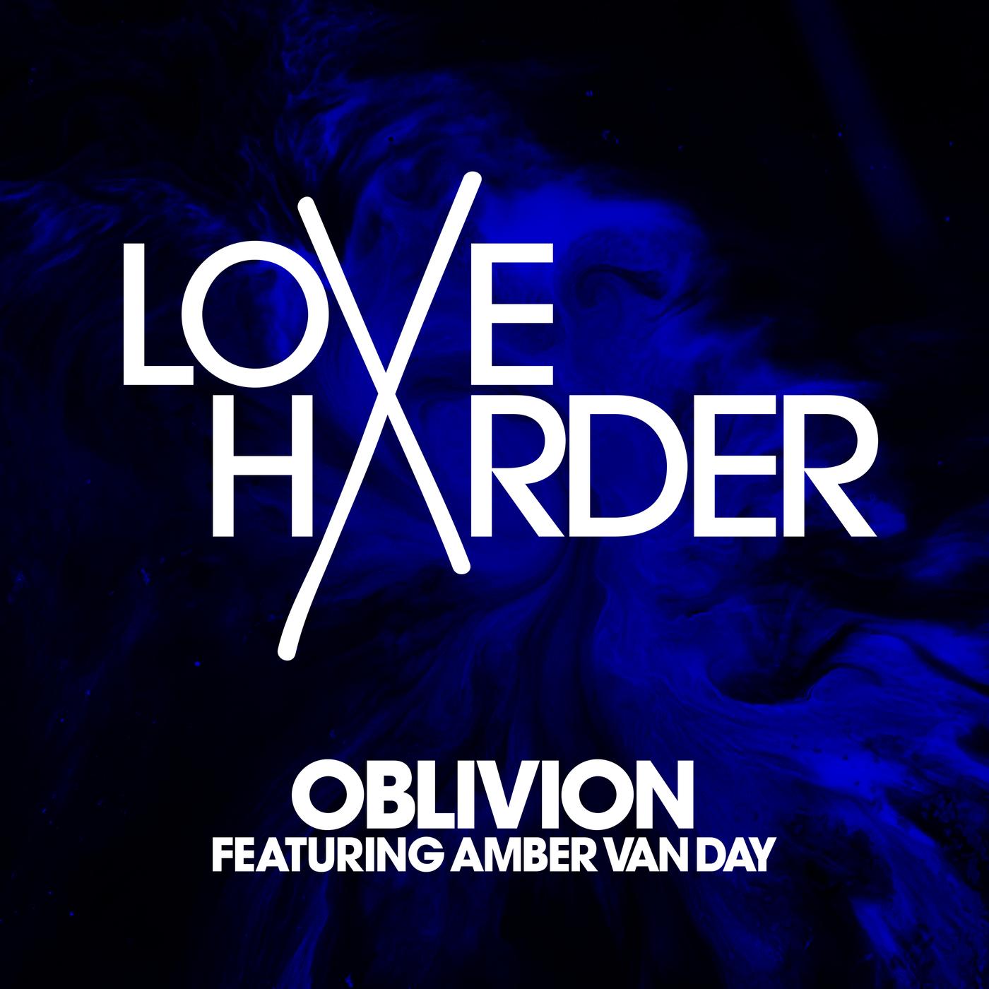 Oblivion - Love Harder