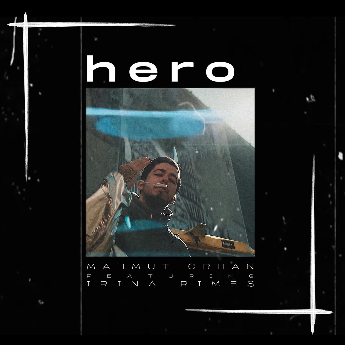 Hero - Mahmut Orhan