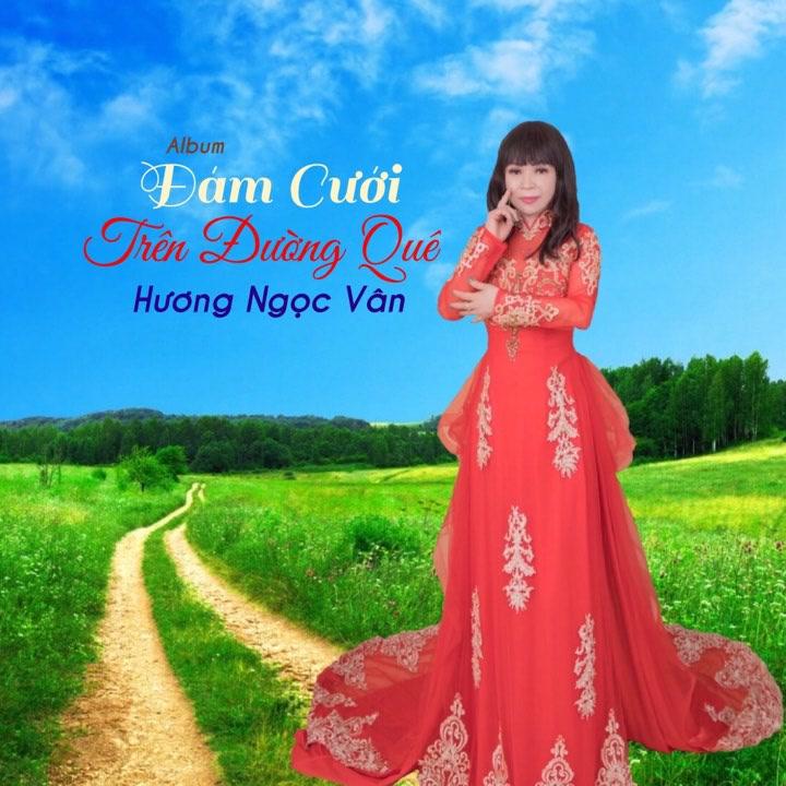 Đám Cưới Trên Đường Quê (EP) - Hương Ngọc Vân