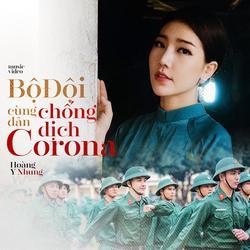 Bộ Đội Cùng Dân Chống Dịch Corona (Single) - Hoàng Y Nhung