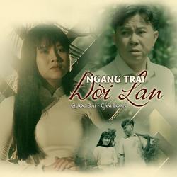 Ngang Trái Đời Lan (Single) - Cẩm Loan - Quốc Đại