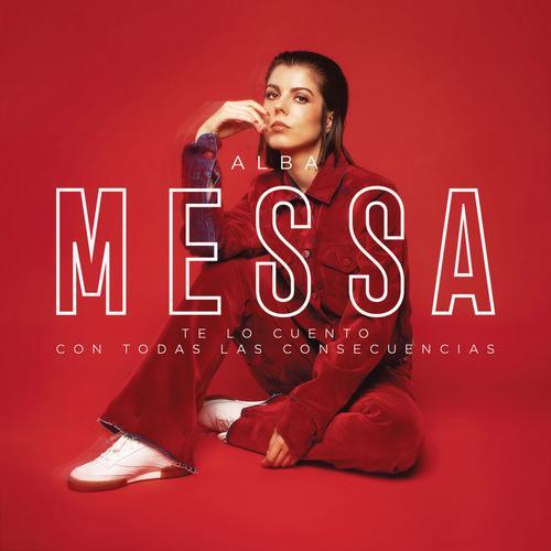 Te Lo Cuento con Todas Las Consecuencias - Alba Messa