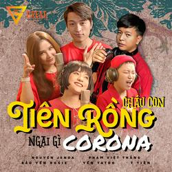 Cháu Con Tiên Rồng Ngại Gì Corona (Single) - Nguyên Jenda - Bảo Yến Rosie - Yến Tatoo - Phạm Việt Thắng - Ý Tiên