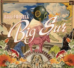 Big Sur - Bill Frisell