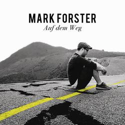 Auf dem Weg - Mark Forster