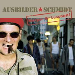Morgen ihr Luschen - Ausbilder Schmidt