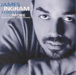 Forever More (Love Songs, Hits & Duets) - James Ingram