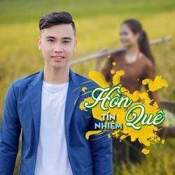 Hồn Quê (Single) - Tín Nhiệm