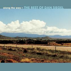 Along The Way: The Best Of Dan Siegel - Dan Siegel