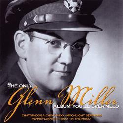 The Only Glenn Miller Album You