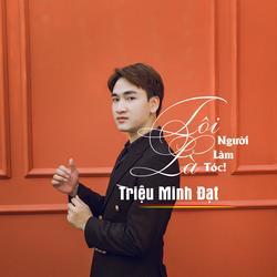Tôi Là Người Làm Tóc (Single) - Triệu Minh Đạt