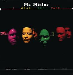 I Wear The Face - Mr. Mister