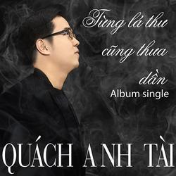 Từng Lá Thư Cũng Thưa Dần (Single) - Quách Anh Tài - Nguyễn Hoàng Nam