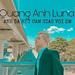 Anh Đã Hết Cảm Giác Với Em (Single) - Luna Band