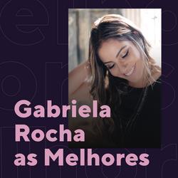 Gabriela Rocha As Melhores - Gabriela Rocha