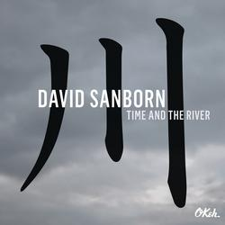 Time and The River - David Sanborn
