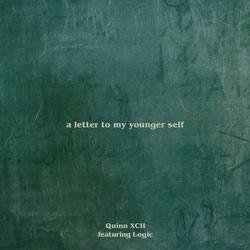 A Letter To My Younger Self - Quinn XCII