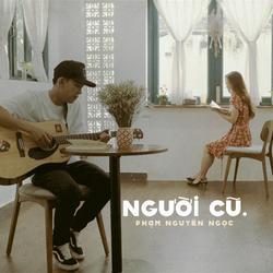 Người Cũ (Single) - Phạm Nguyên Ngọc
