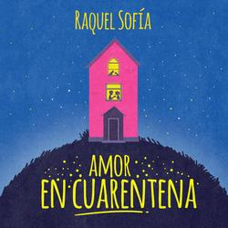 Amor En Cuarentena - Raquel Sofía