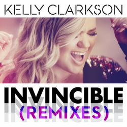 Invincible (Remixes) - Kelly Clarkson