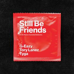 Still Be Friends - G-Eazy