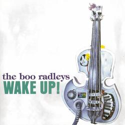 Wake Up! - The Boo Radleys