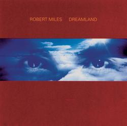 Dreamland incl. One and One - Robert Miles