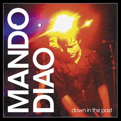 Down In The Past [Moonbootica Remix] - Mando Diao
