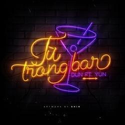 Từ Trong Bar (Single) - Dun - Yun