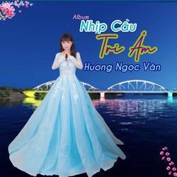 Nhịp Cầu Tri Âm (EP) - Hương Ngọc Vân
