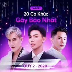 20 Ca Khúc Gây Bão Nhất Quý 2/2020 - Various Artists
