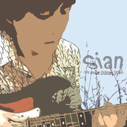 Life On The Ordinary Street - Sian