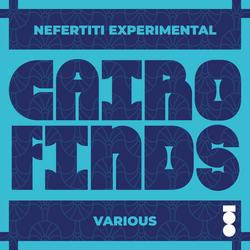 Cairo Finds (Nefertiti Experimental Sessions) - Various Artists