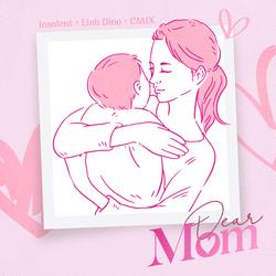 Dear Mom (Single) - INSOLENT - Linh Dino - CM1X