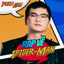 Rap Về Spider-Man (Single) - Phan Ann