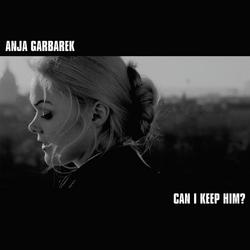 Can I Keep Him? - Anja Garbarek