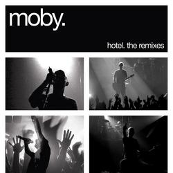 Hotel: The Remixes - Moby