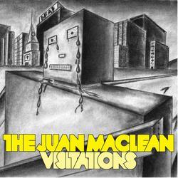 Visitations - The Juan Maclean