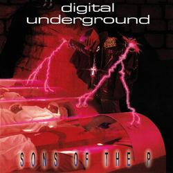 Sons of the P - Digital Underground