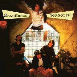 You Got It - Gang Green