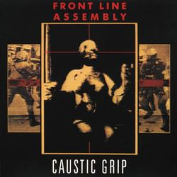 Caustic Grip - Front Line Assembly